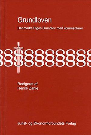 Danmarks Riges Grundlov med kommentarer af mfl, Zahle H