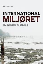 International miljøret - fra rammerne til reglerne af Veit Koester