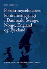 Forsikringsselskabers kontraheringspligt i Danmark, Sverige, Norge, England og Tyskland af Ivan Sørensen