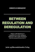 Between regulation and deregulation