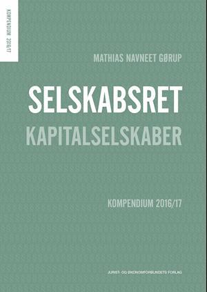 Bog, hæftet Selskabsret - Kapitalselskaber af Mathias Navneet Gørup