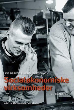 Socialøkonomiske virksomheder af Line Barfod, Knud Foldschack
