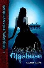 Glashuse (The Morganville Vampires, nr. 1)