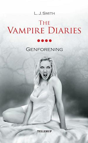 The Vampire Diaries #4: Genforening af L. J. Smith