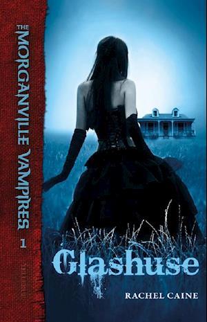 The Morganville Vampires #1: Glashuse af Rachel Caine