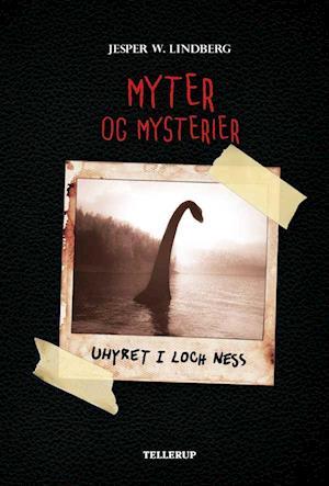 Myter og mysterier #1: Uhyret i Loch Ness af Jesper W. Lindberg