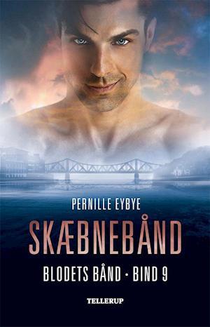 Blodets bånd #9: Skæbnebånd af Pernille Eybye