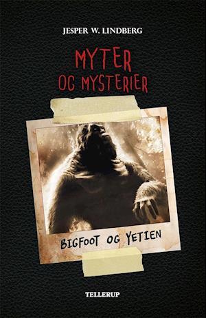 Myter og mysterier #2: Bigfoot og Yetien af Jesper W. Lindberg