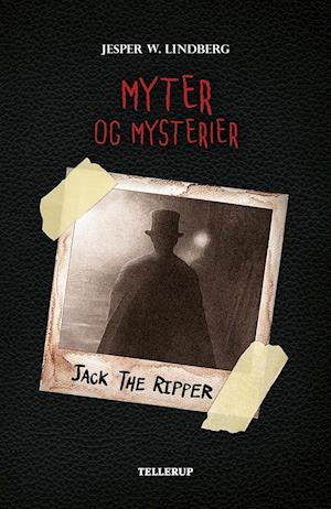 Myter og mysterier #3: Jack the Ripper af Jesper W. Lindberg