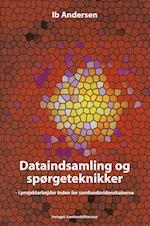 Dataindsamling og spørgeteknikker i projektarbejder inden for samfundsvidenskaberne af Ib Andersen