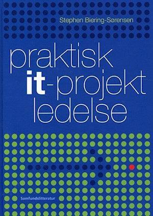 Bog, indbundet Praktisk it-projektledelse af Stephen Biering Sørensen