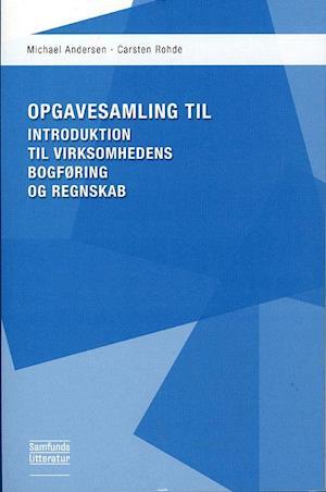 Introduktion til virksomhedens bogføring og regnskab af Michael Andersen, Carsten Rohde