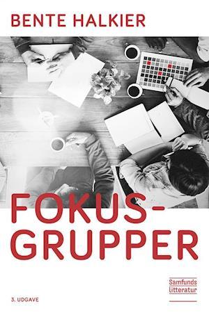 Bog, paperback Fokusgrupper, 3. udgave af Bente Halkier