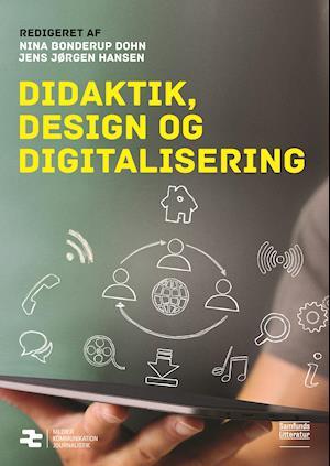 Didaktik, design og digitalisering af Jens Jørgen Hansen, Nina Bonderup Dohn