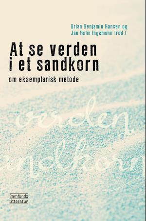 Introduktion til at se verden i et sandkorn af Jan Holm Ingemann, Brian Benjamin Hansen