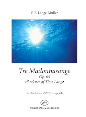 Tre Madonnasange Op. 65 af Thor Lange, P.E. Lange-Müller