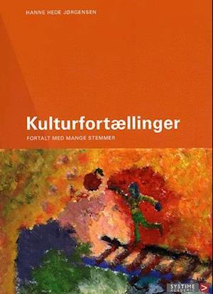 Kulturfortællinger af Hanne Hede Jørgensen