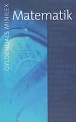 Gyldendals Minilex - Matematik af Søren Halse, Jens Peter Touborg, Erik Laage-Petersen