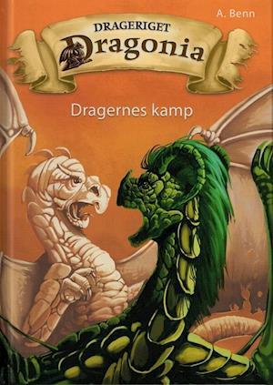 Drageriget Dragonia - Dragernes kamp af Amelie Benn