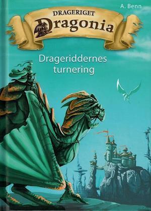 Drageriget Dragonia - Drageriddernes turnering af Amelie Benn