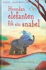 Hvordan elefanten fik sin snabel (Flachs - allerførste læsning)