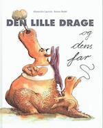 Den lille drage og dens far