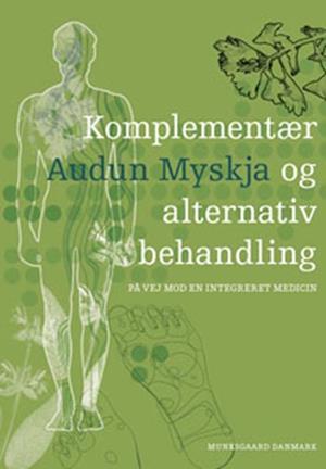 Komplementær og alternativ behandling af Audun Myskja