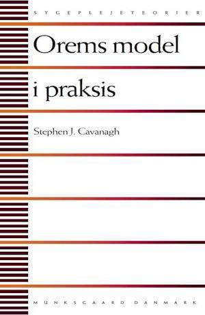 Bog, hæftet Orems model i praksis af Stephen J Cavanagh