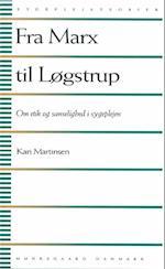 Fra Marx til Løgstrup af Kari Martinsen