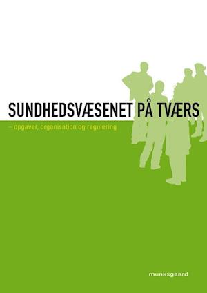 Sundhedsvæsenet på tværs af Åse Nielsen, Ulla Hybel, Marie Danielsen