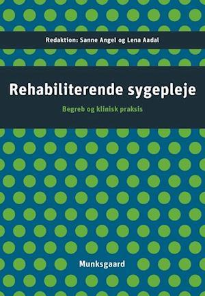 Rehabiliterende sygepleje af Marit Kirkevold, Annelise Norlyk, Bente Høy