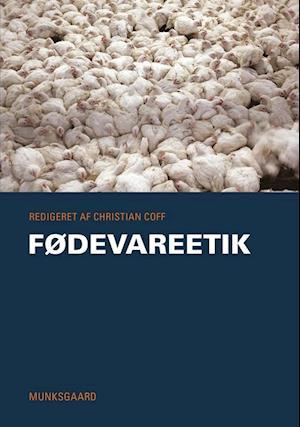 Bog, hæftet Fødevareetik af Henrik Selsøe Sørensen, Steen Brock, Christian Stenbak Larsen