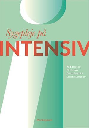 Sygepleje på intensiv af Ingrid Egerod, Pia Dreyer, Anna Holm