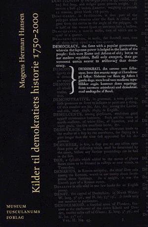 Kilder til demokratiets historie 1750-2000 af Mogens Herman Hansen