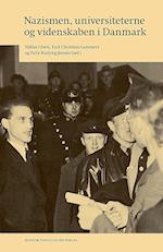 Nazismen, universiteterne og videnskaben i Danmark af Karl Christian Lammers, Niklas Olsen, Palle Roslyng (red.)