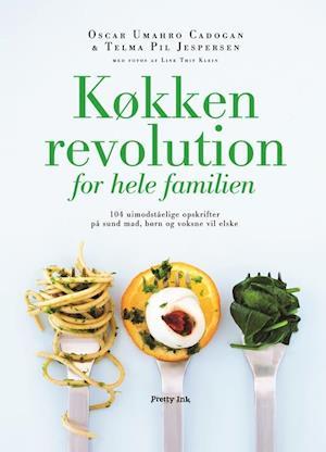 Køkkenrevolution for hele familien af Oscar Umahro Cadogan