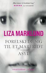 Forelskede sig til et mareridt og Asyl af Liza Marklund