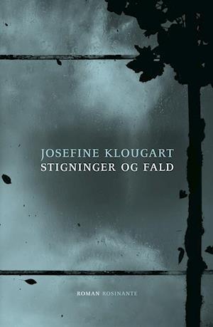 Stigninger og fald af Josefine Klougart