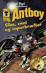 Kenneth Bøgh Andersens Antboy - slim, snot og superkræfter (Antboy, nr. 5)
