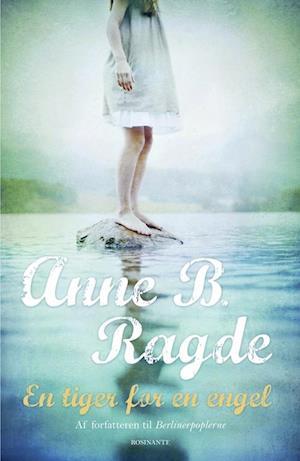 En tiger for en engel af Anne B Ragde