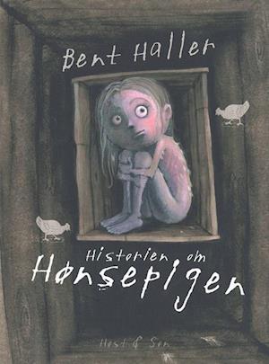 Historien om hønsepigen af Bent Haller