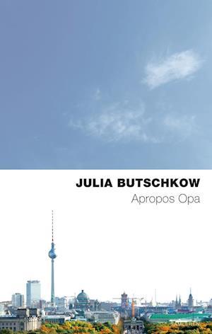 Apropos Opa af Julia Butschkow
