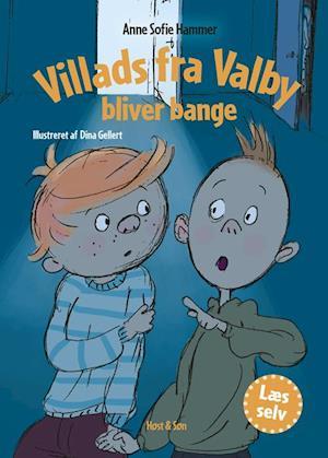 Villads fra Valby bliver bange af Anne Sofie Hammer