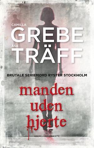 Manden uden hjerte af Camilla Grebe, Åsa Träff
