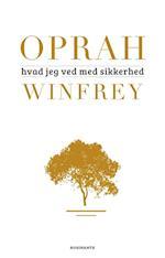Hvad jeg ved med sikkerhed af Oprah Winfrey
