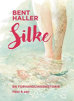 Silke. En forvandlingshistorie af Bent Haller