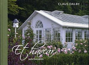 Et haveår - min dagbog af Claus Dalby