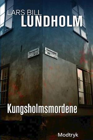 Bog, hæftet Kungsholmsmordene af Lars Bill Lundholm