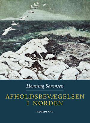 Afholdsbevægelsen i Norden af Henning Sørensen