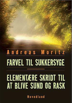 Farvel til sukkersyge af Andreas Moritz